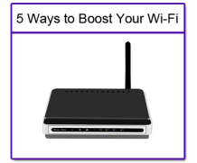 5 Ways to Boost Your Wi-Fi