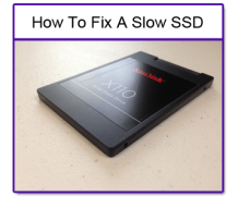 Fix SSD Slow Write/Read Speed – Step By Step